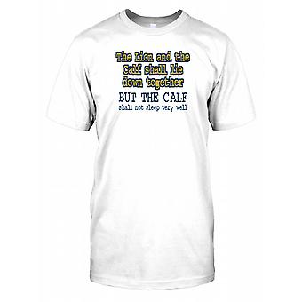 The Lion And The Calf Shall Lie Down Together...  - Funny Joke Kids T Shirt
