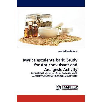 Myrica esculenta bark Study for Anticonvulsant and Analgesic Activity by Maddheshiya & yogesh