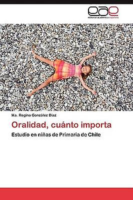 Oralidad cunto importa by Gonzlez Daz Ma. Regina