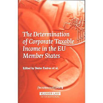 Die Ermittlung des zu versteuernden Einkommens in den Eu-Mitgliedstaaten durch Endres & Dieter Corporate