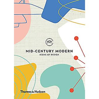 Mid-Century Modern - Icons of Design by Mid-Century Modern - Icons of D