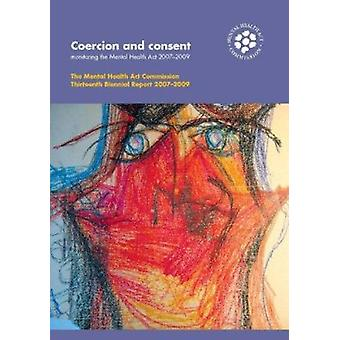Coercion and Consent - Monitoring the Mental Health Act 2007 - The Men