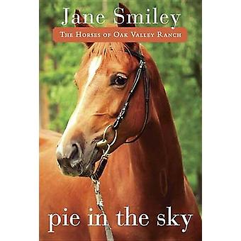 Pie in the Sky by Jane Smiley - Elaine Clayton - 9780375871313 Book