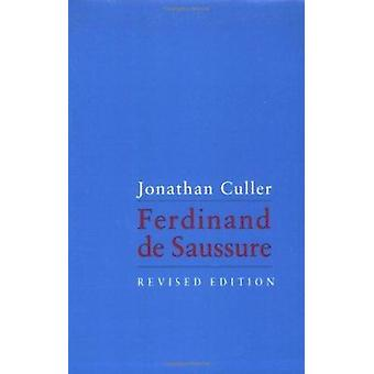 Ferdinand De Saussure (Revised edition) by Jonathan Culler - 97808014