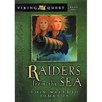 Raiders from the Sea by Lois Walfrid-Johnson - 9780802431127 Book