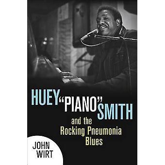 Huey  -Piano - Smith and the Rocking Pneumonia Blues by John Wirt - 978