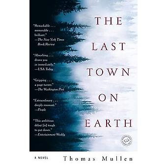 The Last Town on Earth by Thomas Mullen - 9780812975925 Book