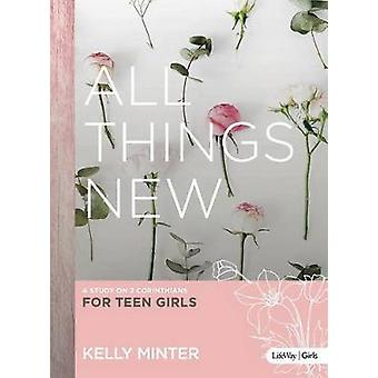All Things New - Teen Girls' Bible Study - A Study on 2 Corinthians fo