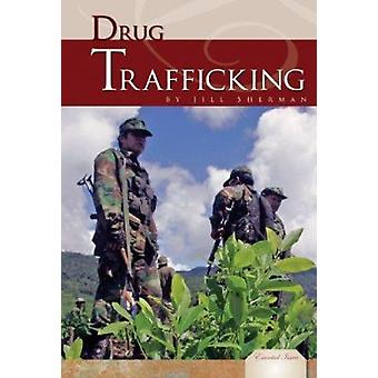 Drug Trafficking by Jill Sherman - 9781604539530 Book