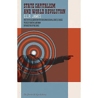 State Capitalism And World Revolution by C. L. R. James - Grace Lee B