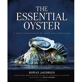 The Essential Oyster - A Salty Appreciation of Taste and Temptation by
