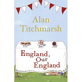 England Our England (Paperback) by Titchmarsh Alan