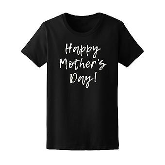Happy Mother's Day Quote   Tee Women's -Image by Shutterstock