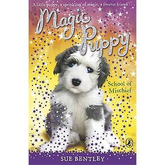School of Mischief by Sue Bentley - 9780141323824 Book