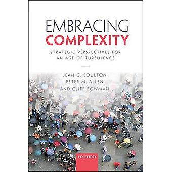 Embracing Complexity - Strategic Perspectives for an Age of Turbulence