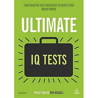 Ultimate IQ Tests - 1000 Practice Test Questions to Boost Your Brain P