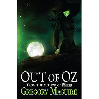 Out of Oz by Gregory Maguire - 9780755348251 Book