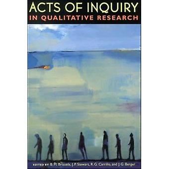 Acts of Inquiry in Qualitative Research by Brizuela - Barbara (EDT)/