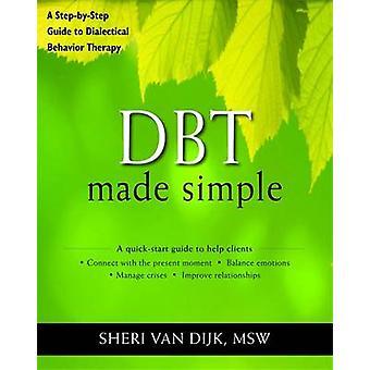 DBT Made Simple - en steg för steg Guide till dialektisk beteende terapi