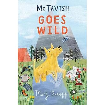 McTavish Goes Wild by Meg Rosoff - 9781781127612 Book
