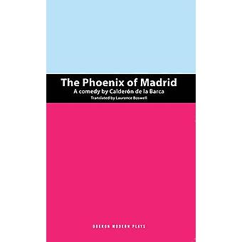 Der Phoenix von Madrid von Pedro Calderon De La Barca - Laurence Boswel