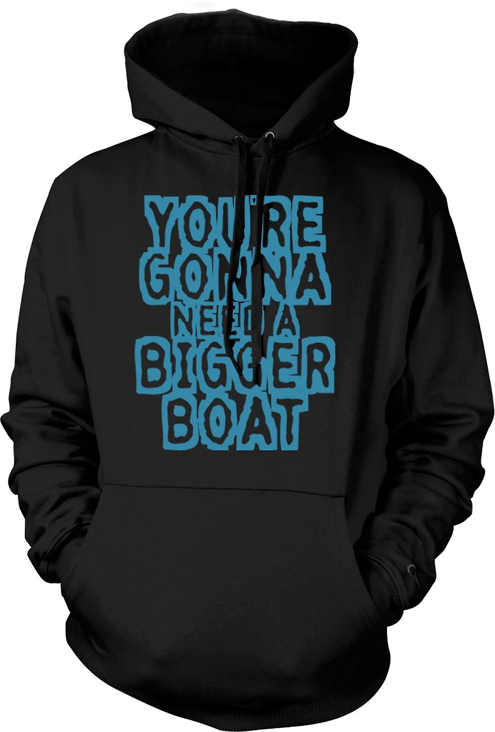 Mens Hoodie - You're Gonna Need A Bigger Boat - Funny Quote