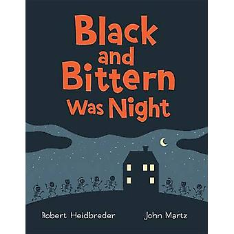Black and Bittern Was Night by Robert Heidbreder - John Martz - 97815