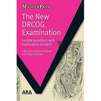 The New DRCOG Examination - Sample Questions with Explanatory Answers