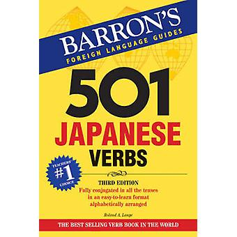 501 Japanese Verbs (3rd Revised edition) by Roland A. Lange - Nobuo A