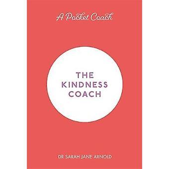 A Pocket Coach - The Kindness Coach by A Pocket Coach - The Kindness Co