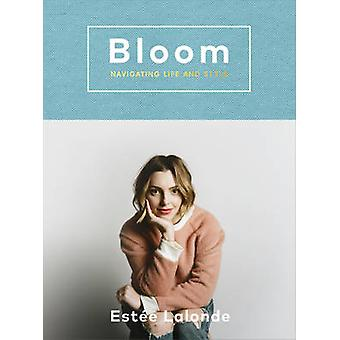 Bloom - Navigating Life and Style by Estee Lalonde - 9781785033650 Book