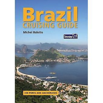 Brazil Cruising Guide by Michael Balette - 9781846232015 Book