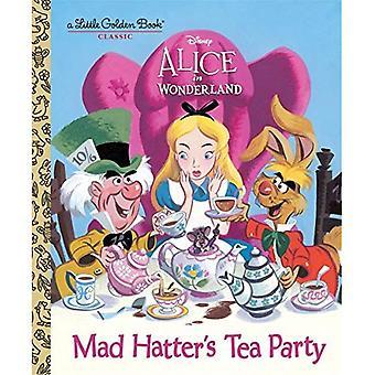 Mad Hatter's Tea Party (Disney Alice in Wonderland) (weinig Guldenboek klassiek)