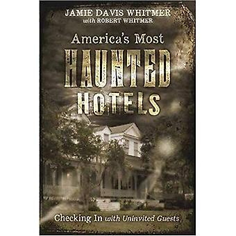 Americas Most Haunted Hotels: Checking in with Uninvited Guests