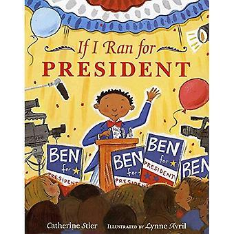 If I Ran for President (Albert Whitman Prairie Paperback)