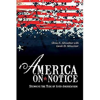 America on Notice : Stemming the Tide of Anti-Americanism