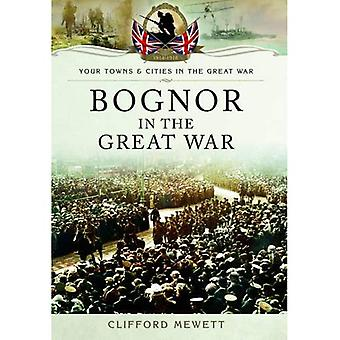 Bognor in the Great War (Your Towns & Cities/Great War)