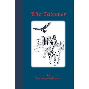 The Falconer: A Story of Frederick II of Hohenstaufen