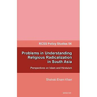 Problems in Understanding Religious Radicalization in South Asia: Perspectives on Islam & Hinduism