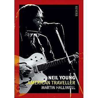 Neil Young: Viaggiatore americano (Reaktion Books - Reverb)