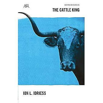 The Cattle King (Australian� Classics)
