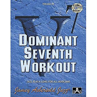 Volume 84: Dominant Seventh� Workout (with 2 Free Audio CDs): Jazz Play-A-Long For All Musicians: 84 (Jamey Aebersold Play-A-Long Series)