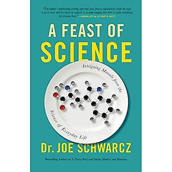 A Feast Of Science: Intriguing Morsels from the� Science of Everyday Life