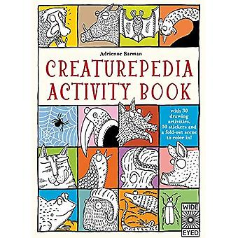 Creaturepedia Activity Book:� With 30 Drawing Activities, 50 Stickers and� a Fold-Out Scene to Color� In! (Creaturepedia)