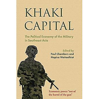 Khaki Capital: The Political Economy of the Military in Southeast Asia:� 2017 (NIAS Studies in Asian Topics)
