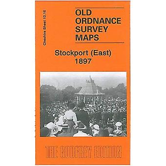 Stockport (East) 1897: Cheshire Sheet 10.16 (Old Ordnance Survey Maps of Cheshire)