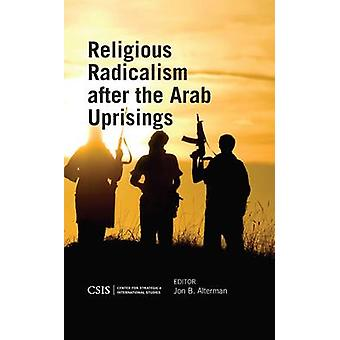Religious Radicalism After the Arab Uprisings by Malka & Haim