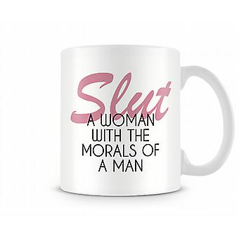 S**t A Woman With The Morals Of A Man Mug