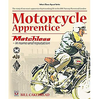 Motorcycle Apprentice - Matchless - In Name & Reputation by Bill Cakeb