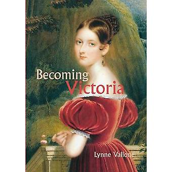 Becoming Victoria by Vallone & Lynne
